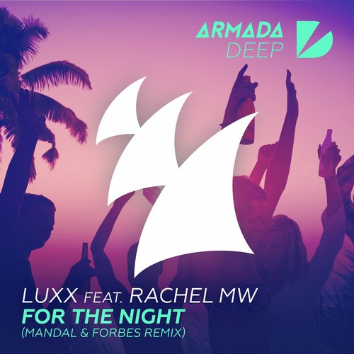 Luxx & Rachel MW - For The Night (Mandal & Forbes Remix) [ARDP056]